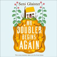Mr Doubler Begins Again - Seni Glaister - audiobook