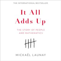 It All Adds Up: The Story of People and Mathematics - Mickael Launay - audiobook