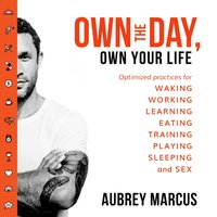 Own the Day, Own Your Life - Aubrey Marcus - audiobook