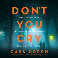 Don't You Cry - Cass Green - audiobook