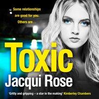 Toxic - Jacqui Rose - audiobook