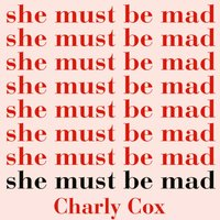 She Must Be Mad - Charly Cox - audiobook