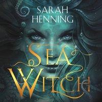 Sea Witch - Sarah Henning - audiobook