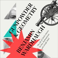 Gunpowder And Geometry - Benjamin Wardaugh - audiobook