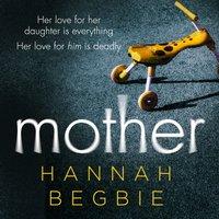 Mother - Hannah Begbie - audiobook