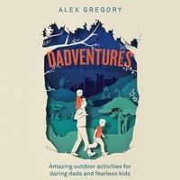 Dadventures - Alex Gregory - audiobook