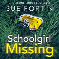 Schoolgirl Missing - Sue Fortin - audiobook