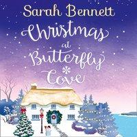 Christmas at Butterfly Cove - Sarah Bennett - audiobook