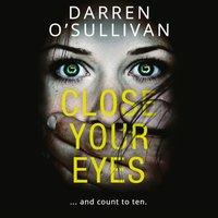 Close Your Eyes... - Darren O'Sullivan - audiobook