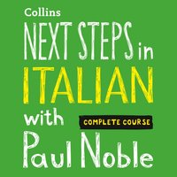 Next Steps in Italian with Paul Noble - Complete Course - Paul Noble - audiobook