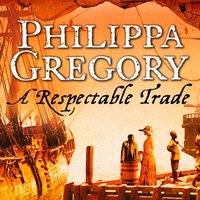 Respectable Trade - Philippa Gregory - audiobook