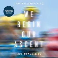 We Begin Our Ascent - Joe Mungo Reed - audiobook