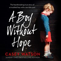 Boy Without Hope - Casey Watson - audiobook