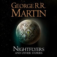Nightflyers and Other Stories - George R. R. Martin - audiobook
