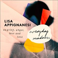 Everyday Madness: On Grief, Anger, Loss and Love - Lisa Appignanesi - audiobook