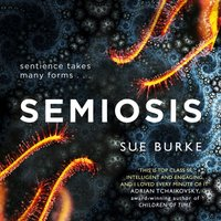 Semiosis: A novel of first contact - Sue Burke - audiobook