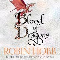 Blood of Dragons (The Rain Wild Chronicles, Book 4) - Robin Hobb - audiobook