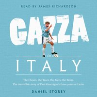 Gazza in Italy - Daniel Storey - audiobook