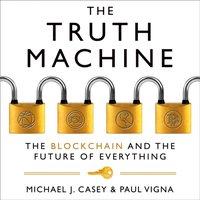 Truth Machine - Michael J. Casey - audiobook