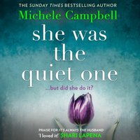 She Was the Quiet One - Michele Campbell - audiobook