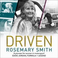 Driven: A pioneer for women in motorsport a an autobiography - Rosemary Smith - audiobook