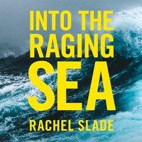 Into The Raging Sea - Rachel Slade - audiobook