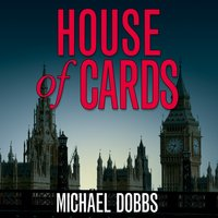 House of Cards (House of Cards Trilogy, Book 1) - Michael Dobbs - audiobook
