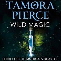 Wild Magic (The Immortals, Book 1) - Tamora Pierce - audiobook