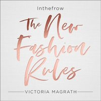 New Fashion Rules: Inthefrow - Victoria Magrath - audiobook