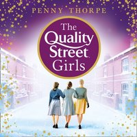 Quality Street Girls (Quality Street, Book 1) - Penny Thorpe - audiobook