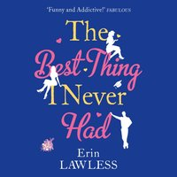 Best Thing I Never Had - Erin Lawless - audiobook