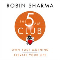 5 AM Club: Own Your Morning. Elevate Your Life. - Robin Sharma - audiobook