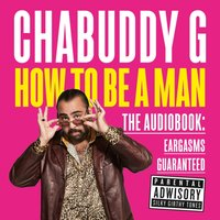How to Be a Man - Chabuddy G - audiobook