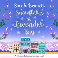Snowflakes at Lavender Bay (Lavender Bay, Book 3) - Sarah Bennett - audiobook