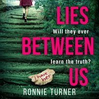 Lies Between Us - Ronnie Turner - audiobook