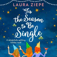 aTis the Season to be Single - Laura Ziepe - audiobook