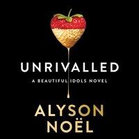 Unrivalled (Beautiful Idols, Book 1) - Alyson Noel - audiobook