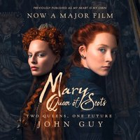 Mary Queen Of Scots - John Guy - audiobook
