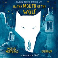 In The Mouth Of The Wolf - Michael Morpurgo - audiobook