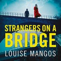 Strangers on a Bridge - Louise Mangos - audiobook