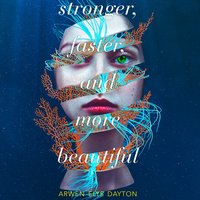 Stronger, Faster, And More Beautiful - Arwen Elys Dayton - audiobook