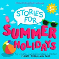 HarperCollins Children's Books Presents: Stories for Summer - Jonathan Langley - audiobook