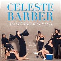 Challenge Accepted! - Celeste Barber - audiobook