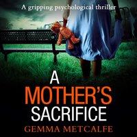 Motheras Sacrifice - Gemma Metcalfe - audiobook