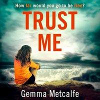 Trust Me - Gemma Metcalfe - audiobook