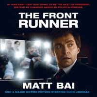 Front Runner (All the Truth Is Out Movie Tie-in) - Matt Bai - audiobook