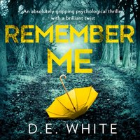 Remember Me - D.E. White - audiobook