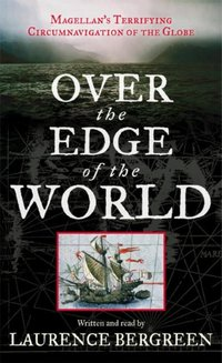 Over the Edge of the World - Laurence Bergreen - audiobook