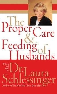 Proper Care and Feeding of Husbands - Dr. Laura Schlessinger - audiobook