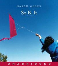So B. It - Sarah Weeks - audiobook